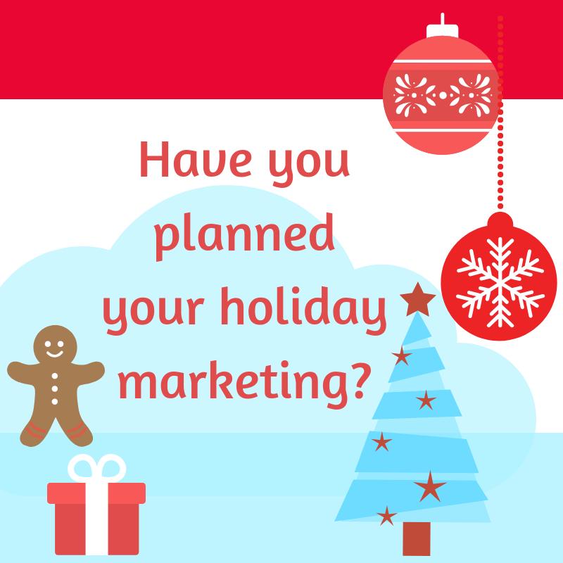 'Tis the Season to Market your Business!