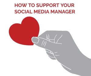How To Best Support Your Social Media Manager
